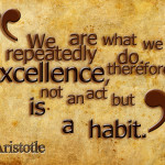 DOING THINGS WITH EXCELLENCE LEAD TO AN EXCELLENT LIFE